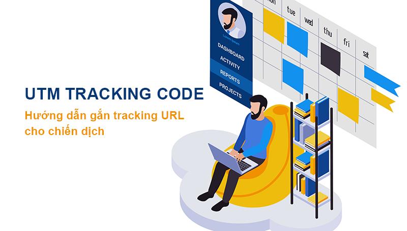 UTM Tracking là gì? Hướng dẫn gắn tracking URL cho chiến dịch